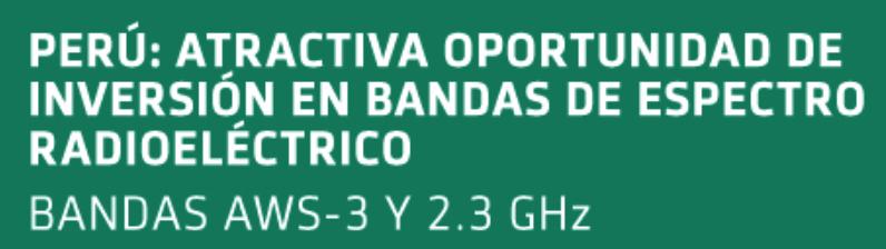 Webinar Perú: atractiva oportunidad de inversión en bandas de espectro radioeléctrico bandas aws-3 y 2.3 ghz