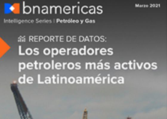 NUEVO REPORTE: Los operadores petroleros más activos de Latinoamérica