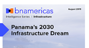 NEW REPORT: Panama's 2030 Infrastructure Dream