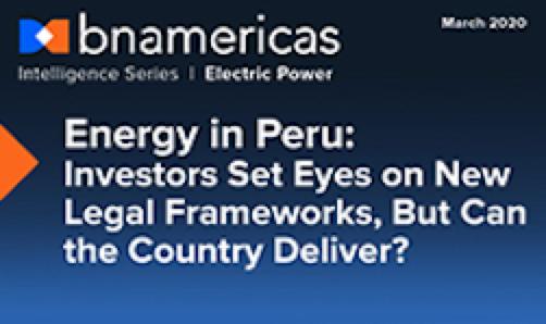 NUEVO REPORTE: Energía en Perú - Inversionistas atentos a nuevo marco legal ¿Estará el país a la altura?