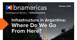NEW REPORT - Infrastructure in Argentina: Where Do We Go From Here?