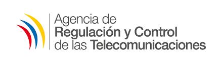 Agencia de Regulación y Control de las Telecomunicaciones (ARCOTEL ...
